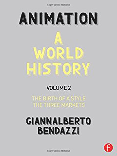 Animation : A World History: the Birth of a Style - the Three Markets . 2
