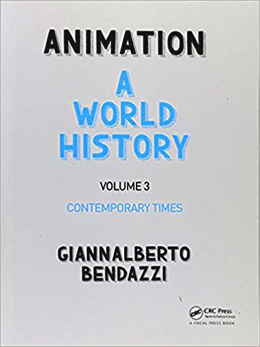Animation : A World History: Contemporary Times . 3